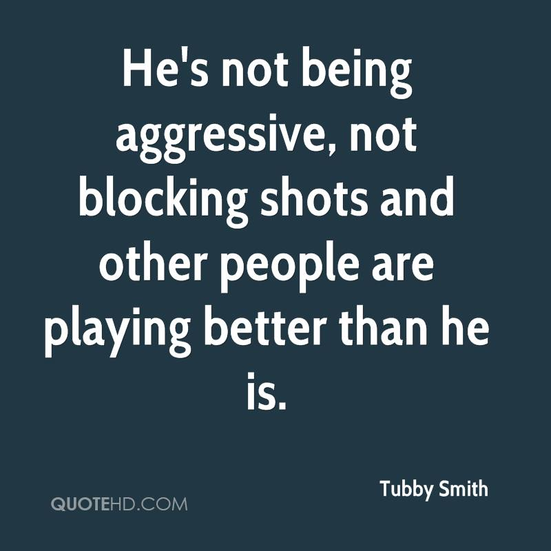 He's not being aggressive, not blocking shots and other people are playing better than he is.