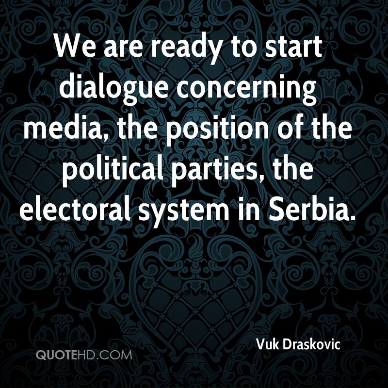We are ready to start dialogue concerning media, the position of the political parties, the electoral system in Serbia.