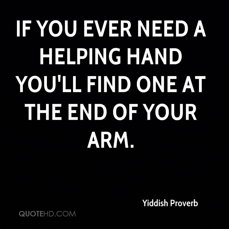 If you ever need a helping hand you'll find one at the end of your arm.