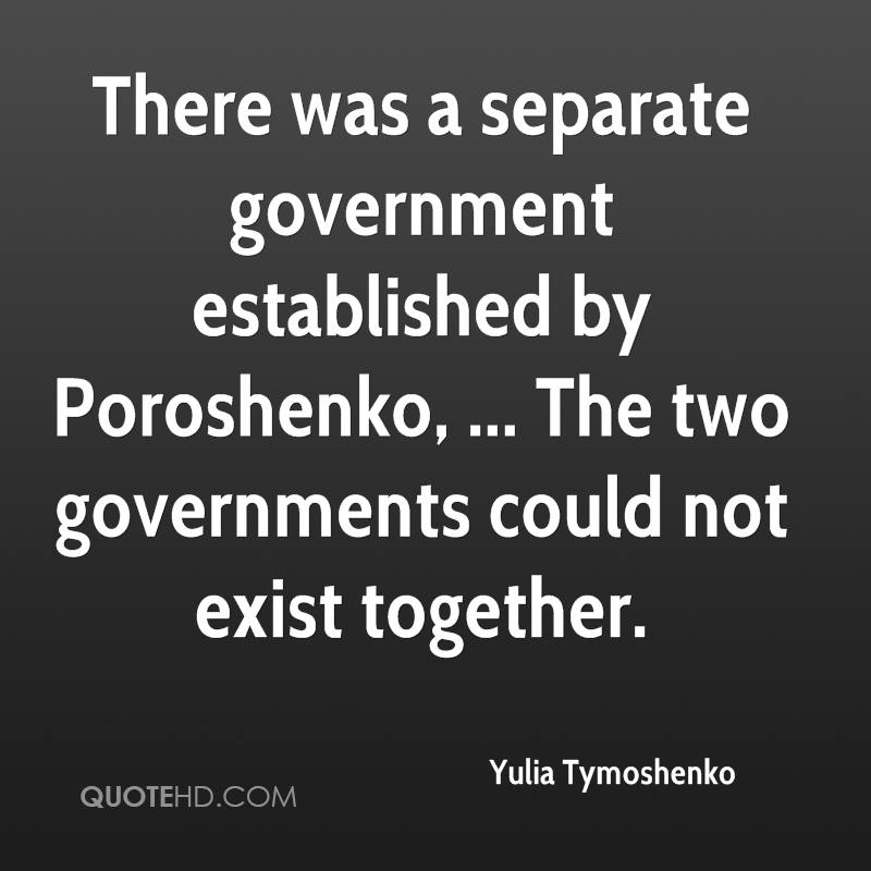 There was a separate government established by Poroshenko, ... The two governments could not exist together.