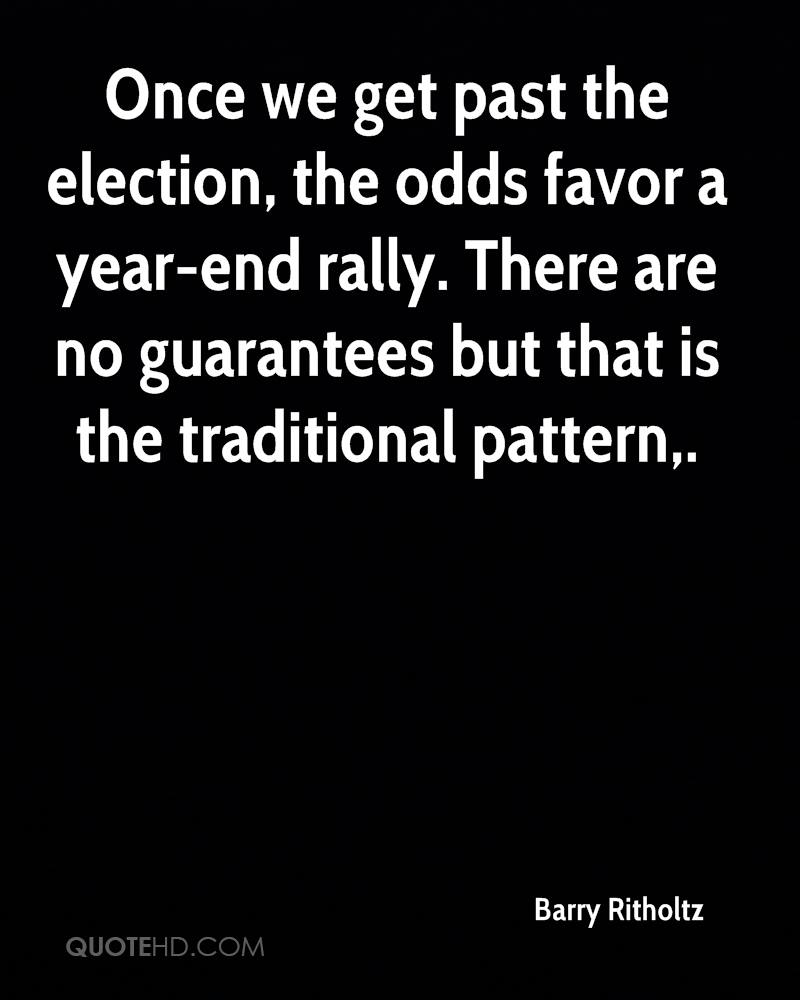 Once we get past the election, the odds favor a year-end rally. There are no guarantees but that is the traditional pattern.