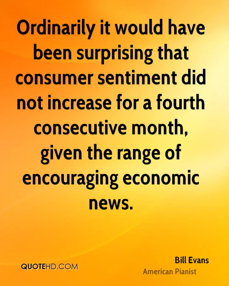 Ordinarily it would have been surprising that consumer sentiment did not increase for a fourth consecutive month, given the range of encouraging economic news.