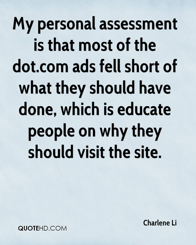 My personal assessment is that most of the dot.com ads fell short of what they should have done, which is educate people on why they should visit the site.