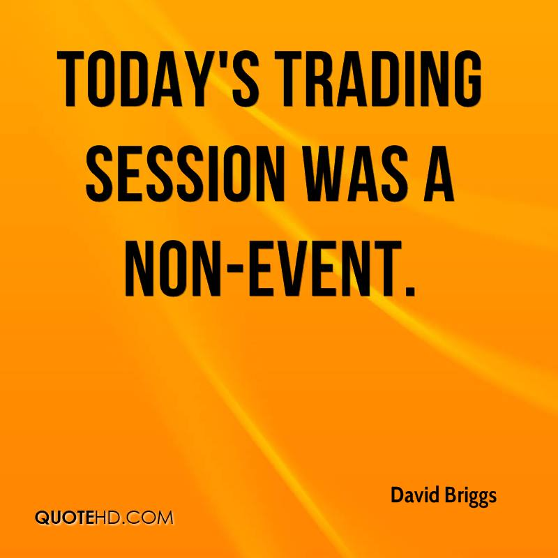 Today's trading session was a non-event.