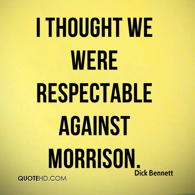 I thought we were respectable against Morrison.