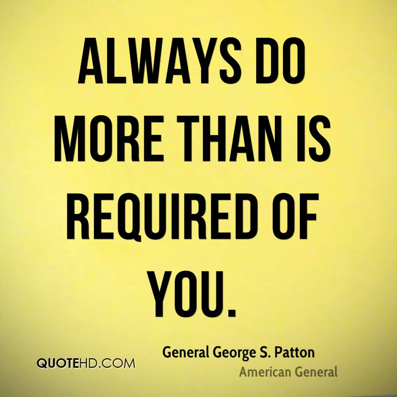 Always do more than is required of you.
