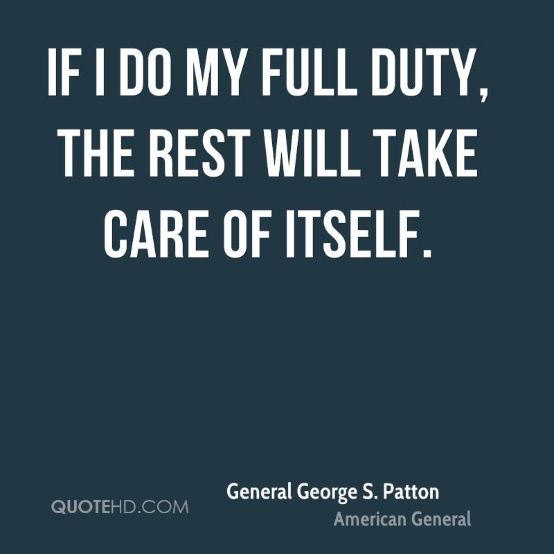 If I do my full duty, the rest will take care of itself.