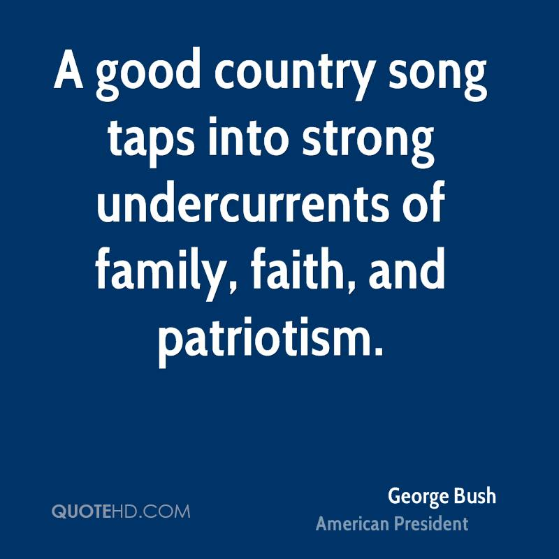 Good Country Song Quotes | George Bush Quotes Quotehd