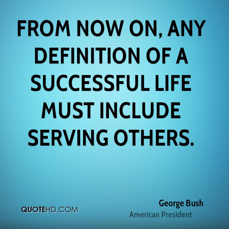 From now on, any definition of a successful life must include serving others.