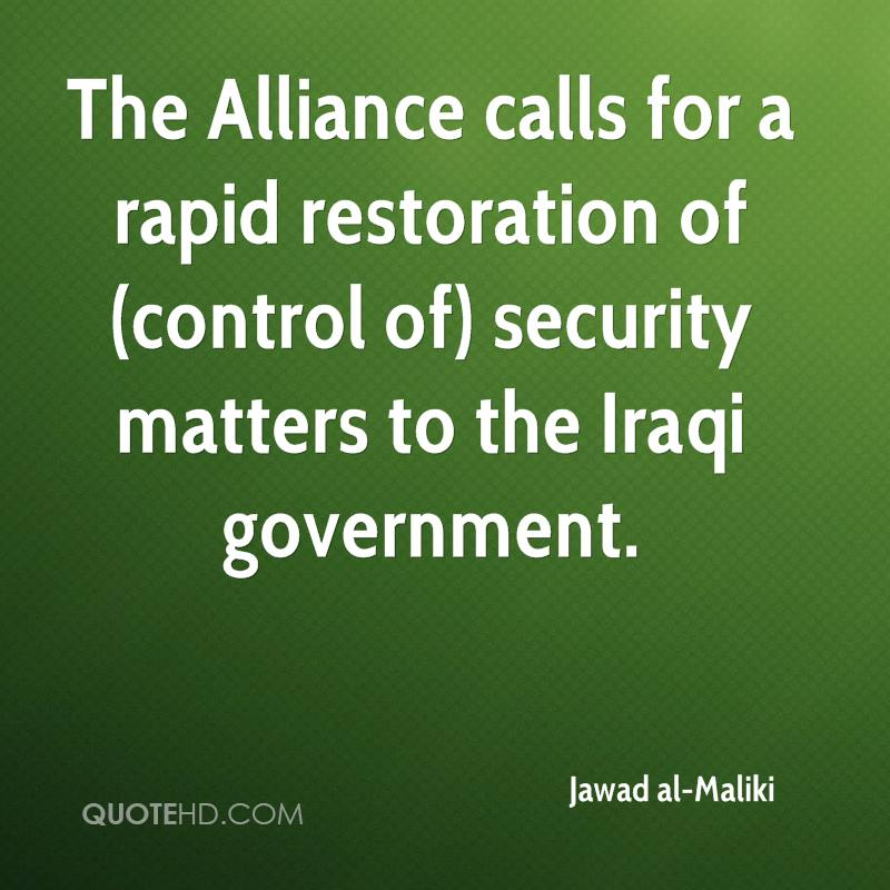 The Alliance calls for a rapid restoration of (control of) security matters to the Iraqi government.