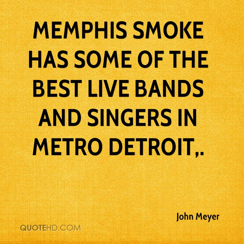 Memphis Smoke has some of the best live bands and singers in Metro Detroit.