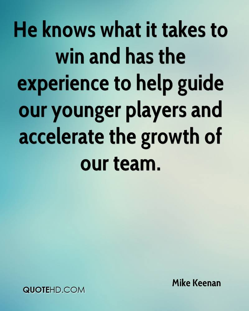 He knows what it takes to win and has the experience to help guide our younger players and accelerate the growth of our team.
