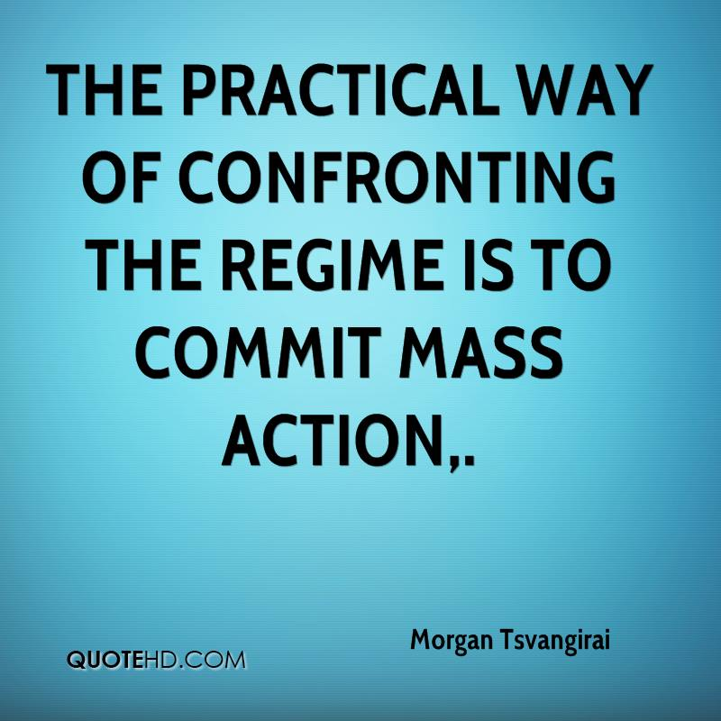 The practical way of confronting the regime is to commit mass action.