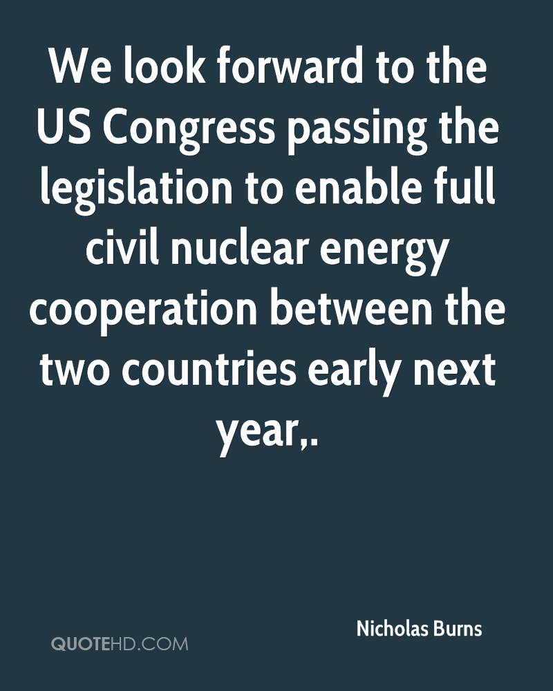 We look forward to the US Congress passing the legislation to enable full civil nuclear energy cooperation between the two countries early next year.