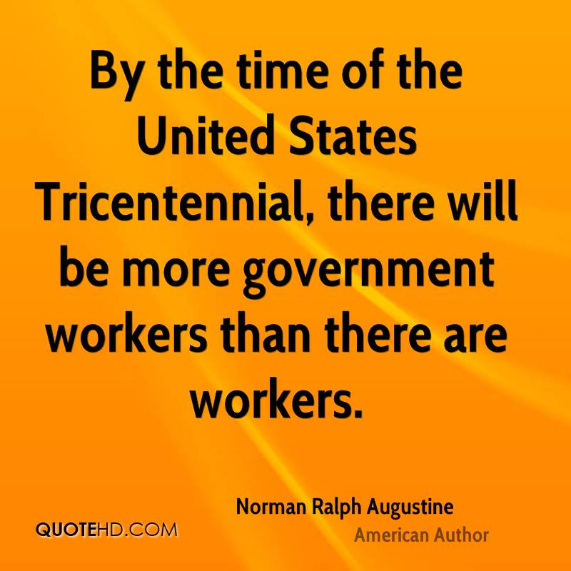 By the time of the United States Tricentennial, there will be more government workers than there are workers.