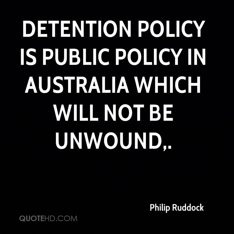 Detention policy is public policy in Australia which will not be unwound.
