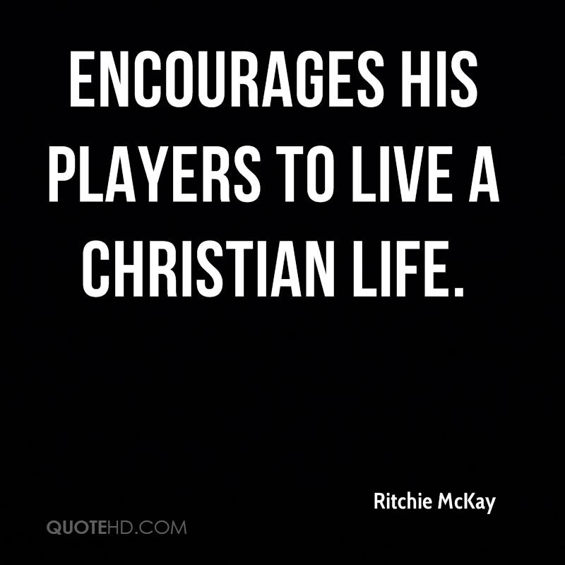 encourages his players to live a Christian life.