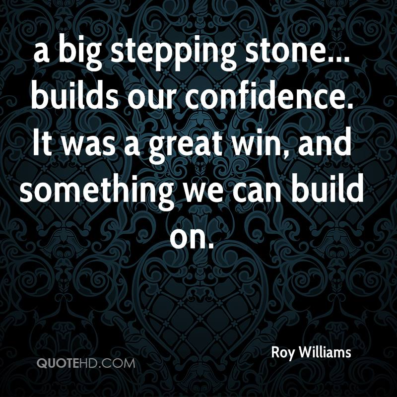 a big stepping stone... builds our confidence. It was a great win, and something we can build on.