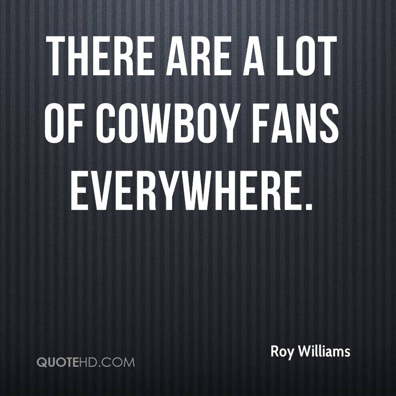 There are a lot of Cowboy fans everywhere.
