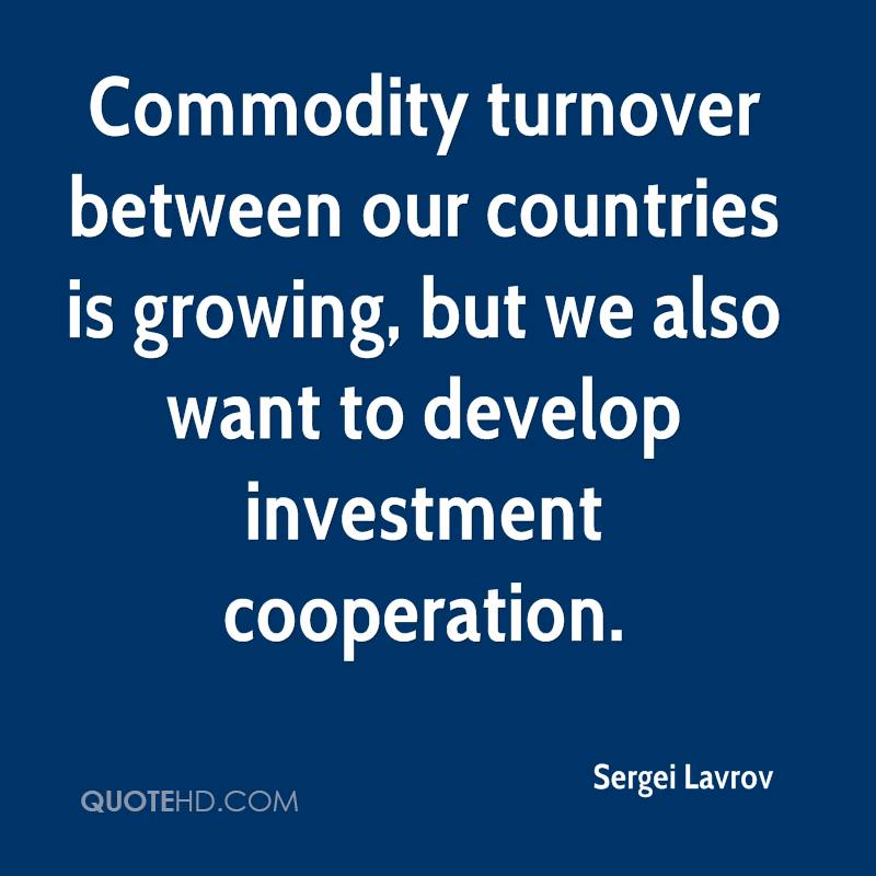 Commodity turnover between our countries is growing, but we also want to develop investment cooperation.