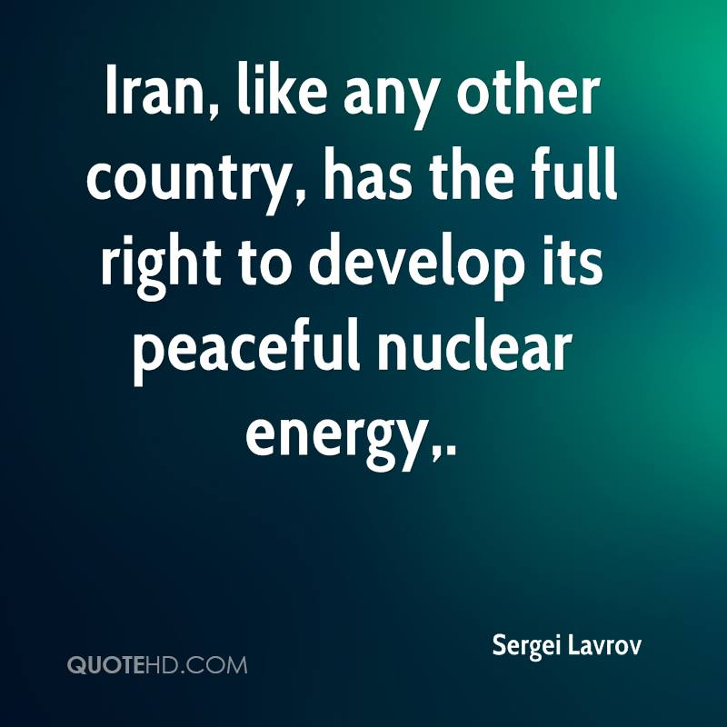 Iran, like any other country, has the full right to develop its peaceful nuclear energy.