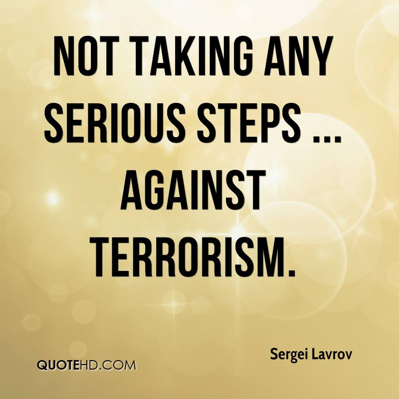not taking any serious steps ... against terrorism.