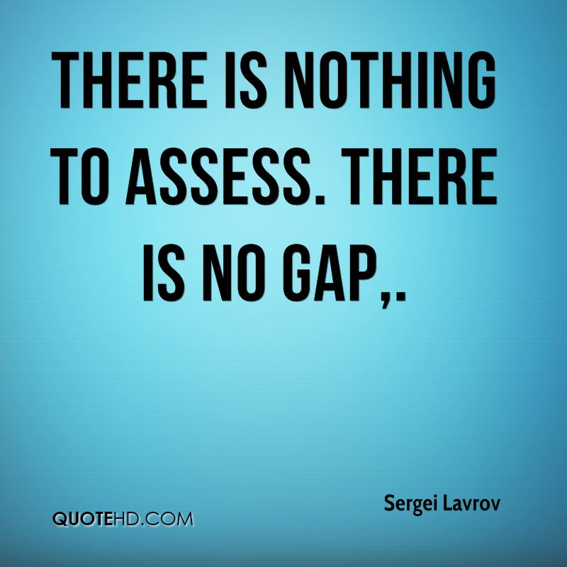 There is nothing to assess. There is no gap.