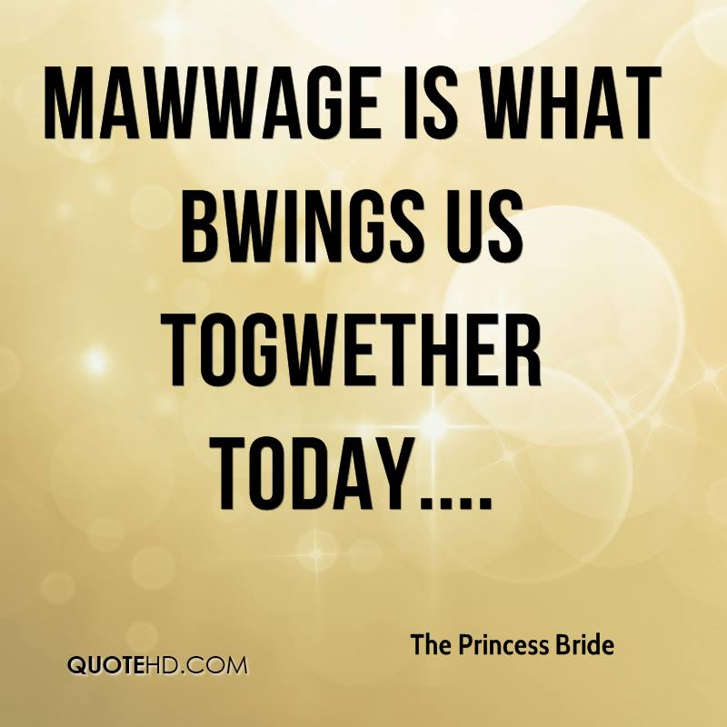 Mawwage is what bwings us togwether today....