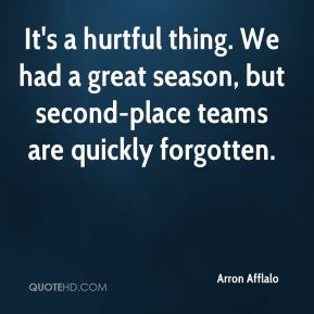 Arron Afflalo - It's a hurtful thing. We had a great season, but second-place teams are quickly forgotten.