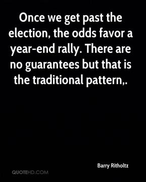 Barry Ritholtz - Once we get past the election, the odds favor a year-end rally. There are no guarantees but that is the traditional pattern.