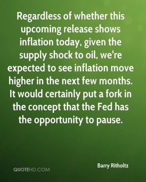 Barry Ritholtz - Regardless of whether this upcoming release shows inflation today, given the supply shock to oil, we're expected to see inflation move higher in the next few months. It would certainly put a fork in the concept that the Fed has the opportunity to pause.
