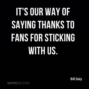 It's our way of saying thanks to fans for sticking with us.