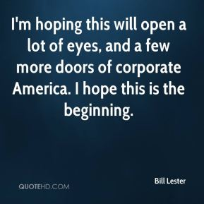 Bill Lester - I'm hoping this will open a lot of eyes, and a few more doors of corporate America. I hope this is the beginning.
