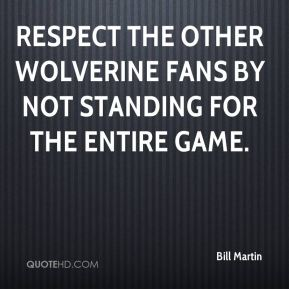 respect the other Wolverine fans by not standing for the entire game.