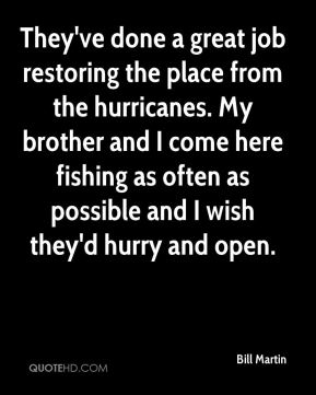 Bill Martin - They've done a great job restoring the place from the hurricanes. My brother and I come here fishing as often as possible and I wish they'd hurry and open.