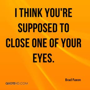 Brad Faxon - I think you're supposed to close one of your eyes.