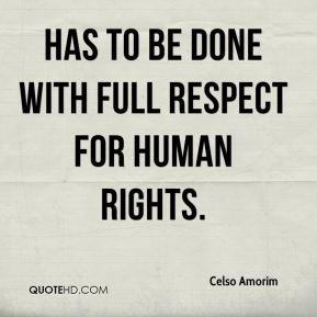 has to be done with full respect for human rights.