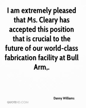 I am extremely pleased that Ms. Cleary has accepted this position that is crucial to the future of our world-class fabrication facility at Bull Arm.