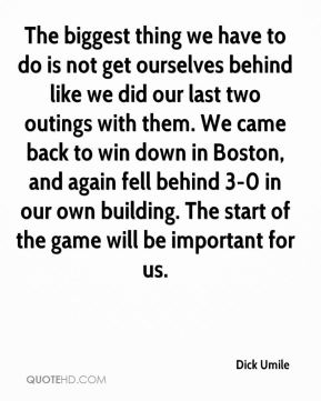 The biggest thing we have to do is not get ourselves behind like we did our last two outings with them. We came back to win down in Boston, and again fell behind 3-0 in our own building. The start of the game will be important for us.