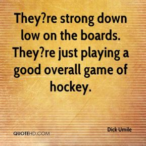 They?re strong down low on the boards. They?re just playing a good overall game of hockey.