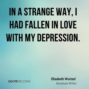 In a strange way, I had fallen in love with my depression.