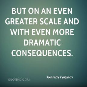 but on an even greater scale and with even more dramatic consequences.