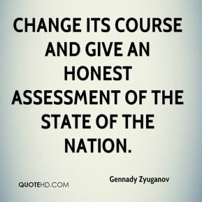 change its course and give an honest assessment of the state of the nation.