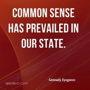 Gennady Zyuganov - Common sense has prevailed in our state.