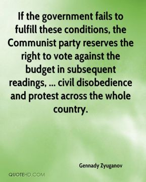 If the government fails to fulfill these conditions, the Communist party reserves the right to vote against the budget in subsequent readings, ... civil disobedience and protest across the whole country.