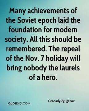Gennady Zyuganov - Many achievements of the Soviet epoch laid the foundation for modern society. All this should be remembered. The repeal of the Nov. 7 holiday will bring nobody the laurels of a hero.