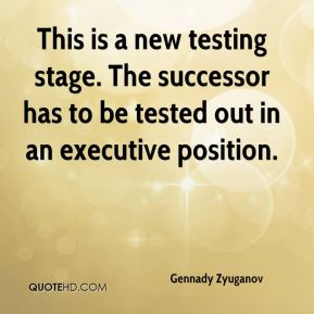 This is a new testing stage. The successor has to be tested out in an executive position.