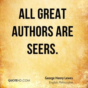 All great authors are seers.