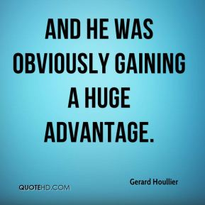 Gerard Houllier - And he was obviously gaining a huge advantage.