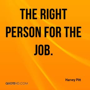 the right person for the job.
